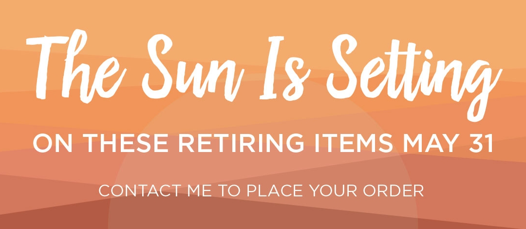 Last Chance for Retiring Products — Ends TONIGHT!