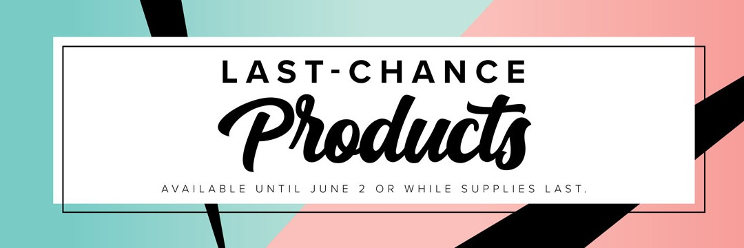 Last Minute Reminders! – Last Chance Products, DSP Paper Shares & New In-Color Club!