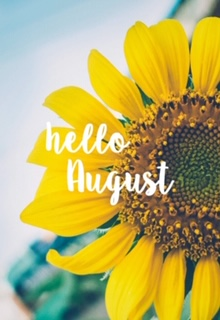 Hello August! Latest News & Happenings!